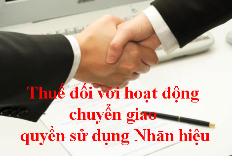 Thue-doi-voi-hd-chuyen-giao-quyen-su-dung-nhan-hieu