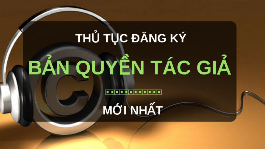 Thu-tuc-dang-ky-ban-quyen-tac-gia-moi-nhat