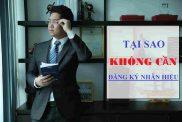 Tai Sao Khong Can Dang Ky Nhan Hieu