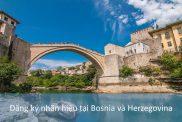 Đăng Ký Nhãn Hiệu Tại Bosnia Và Herzegovina